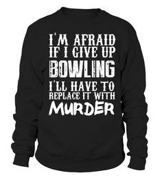 bowler bowling ball Humor alley gutter love girl sport shirt