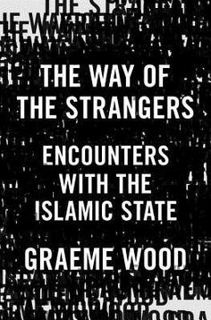 The War of the End of Times: What the Islamic State Wants by Graeme Wood — Reviews, Discussion, Bookclubs, Lists