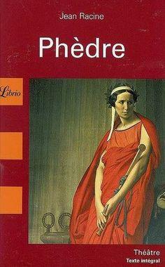 Phèdre - Jean Racine. (Comprend : Texte intégral suivi d'une étude de l'oeuvre) 1,00 $