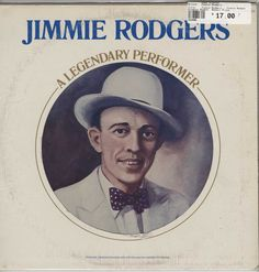 Jimmie Rodgers - Jimmie Rodgers - A Legendary Performer