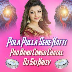 Pula Pulla Sere Katti Pad Band { Full Congo Chatal } Mix Master Dj Sai KrizY(www.in) Dj Mix Songs, Love Songs, Audio Songs, Mp3 Song, New Dj Song, Dj Remix, Best Dj, Telugu Movies, Best Songs