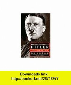 Hitler 1st (first) edition Text Only Ian Kershaw ,   ,  , ASIN: B004RPQBOI , tutorials , pdf , ebook , torrent , downloads , rapidshare , filesonic , hotfile , megaupload , fileserve