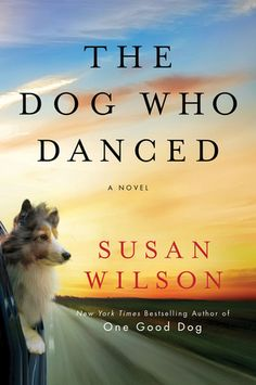 "In ""The Dog Who Danced,"" New York Times bestselling author Susan Wilson dishes up another captivating story that will keep you hooked until the last page is turned. - this is going on my list of books to read Dance Books, Reading Library, Reading Time, Reading Nook, Dog Books, Dog Stories, Losing A Dog, What To Read, Fun To Be One"