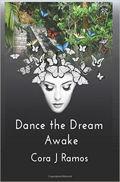 Smashwords – Dance the Dream Awake – a book by Cora J. Dance Dreams, The Encounter, Past Life, Mexico Travel, Present Day, Priest, Fiction, Art Gallery, Novels