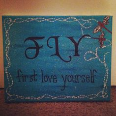 Fly - first love yourself