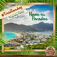 Two countries share this Caribbean island.  Can you name this paradise?         (Answer: St. Martin)