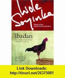 Ibadan (9780413744203) Wole Soyinka , ISBN-10: 0413744205  , ISBN-13: 978-0413744203 ,  , tutorials , pdf , ebook , torrent , downloads , rapidshare , filesonic , hotfile , megaupload , fileserve