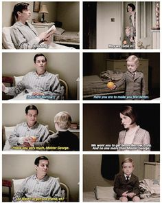 """""""We want you to get better Barrow, truly. And no one more than Master George."""" ...Downton Last Season, Lady Mary, Thomas, Master George .."""