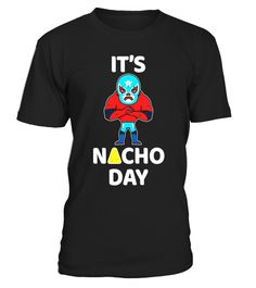 """# It's Nacho (Not Your) Day Lucha Libre Wrestler T-Shirt .  Special Offer, not available in shops      Comes in a variety of styles and colours      Buy yours now before it is too late!      Secured payment via Visa / Mastercard / Amex / PayPal      How to place an order            Choose the model from the drop-down menu      Click on """"Buy it now""""      Choose the size and the quantity      Add your delivery address and bank details      And that's it!      Tags: This tee is perfect for…"""