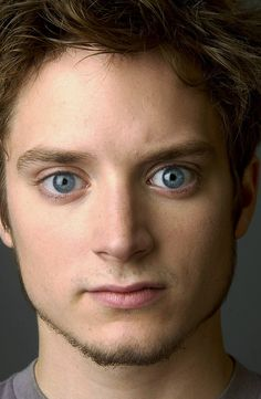 Elijah Wood- his eyes though