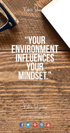 Your ‪#‎environment‬ influences your ‪#‎mindset‬.