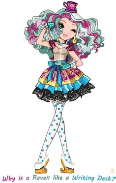 Why is a Raven like A writing desk? by Jackie-Pumpkin, Ever After High Madeline Hatter