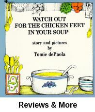 Watch out for the chicken feet in your soup / story and pictures by Tomie de Paola.