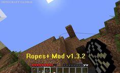 Ropes+ Mod Minecraft 1.6.1/1.5.2 | MINECRAFT GLOBAL