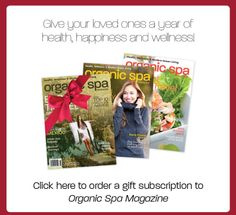 A Special Holiday Gift for You & Loved Ones | Organic Spa Magazine Subscription | Green Gift Idea | #OrganicSpaMagazine