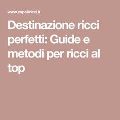 Destinazione ricci perfetti: Guide e metodi per ricci al top