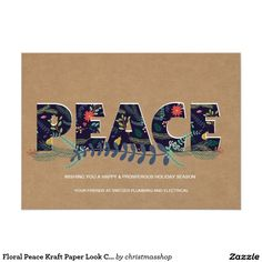 Floral Peace Kraft Paper Look Corporate Card Simple and modern, this corporate holiday card features floral and evergreen branch design letters that spell PEACE on a kraft paper look background with an area you can easily add your information. The back of the card has matching floral and evergreen sprigs on dark blue.
