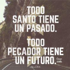 """""""Todo santo tiene un pasado. Todo pecador tiene un futuro."""" -Oscar Wilde #ExploraDios"""