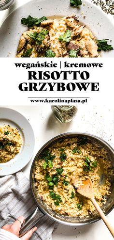 Risotto z grzybami leśnymi, tak kremowe, że nie zgadlibyście, że nie ma w nim ani grama sera. #weganizm #wegańskie #risotto #mushroomrisotto #grzyby #obiad Risotto, Curry, Ethnic Recipes, Food, Kalay, Curries, Meals