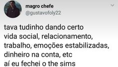Kkkkkkkkkk triste realidade Find Memes, Love Memes, Be Like Meme, Korean Drama Quotes, Best Memes Ever, Memes Status, Have A Laugh, Thoughts And Feelings, Just Smile