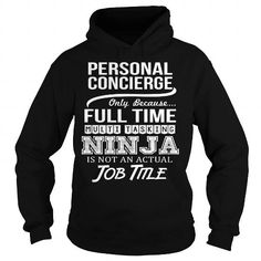 Awesome Tee For Personal Concierge #fashion #style. SAVE  => https://www.sunfrog.com/LifeStyle/Awesome-Tee-For-Personal-Concierge-95151602-Black-Hoodie.html?60505