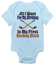 All I Want for My Birthday Is My First Hockey Stick One-piece Baby Bodysuit