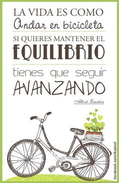 Para el equilibrio, hay que seguir avanzando. Einstein, Frases Humor, Mr Wonderful, Deep Thinking, Cycling Quotes, Love Text, Cheer Up, Best Quotes, Life Is Good