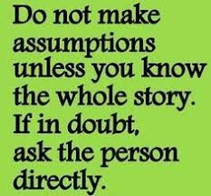 Prentresultaat vir if someone assumes it's about them