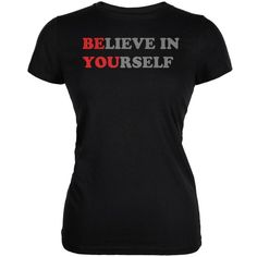 Believe in Yourself Be You Quote Black Juniors Soft T-Shirt