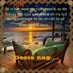 Baie Dankie, Goeie Nag, Goeie More, Afrikaans Quotes, Good Night Sweet Dreams, Sleep Tight, Day Wishes, God Is Good, Positive Thoughts