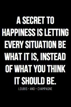 The secret to happiness Via , Quotes Of The Day - 12 Pics
