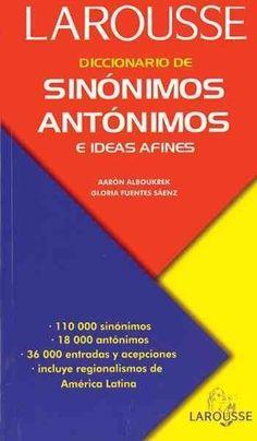Diccionario De Sinonimos, Antonimos E Ideas Afines/Dictionary of Synonyms, Antonyms, and Related Ideas (SPANISH): Diccionario De Sinonimos, Antonimos E Ideas Afines/Dictionary of Synonyms, Antonyms, and Related Ideas