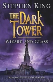 Stephen King - Wizard and Glass (The Dark Tower IV)