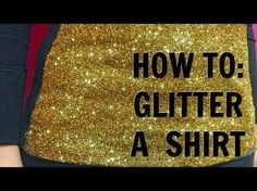 HOW TO: Glitter a Shirt - I used spray Krylon spray Glitter [ not glitter blast] and then sprayed the shirt with Krylon ColorMaster Clear coat Glossy spray to seal the surface and the shirts all stayed soft Glitter Shirt, Glitter Outfit, Glitter Dress, Glitter Paint For Clothes, Glitter Fabric Paint, Glitter Crafts, How To Make Glitter, Shirt Tutorial, Pom Poms