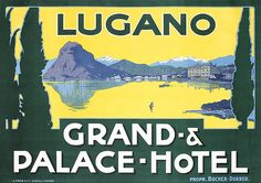 1918 Artist: ANONYMOUS Size: 39 x 27 x 70 cm A. Trüb, Aarau Located on Lake Ceresio, the Palace-Hotel was one of southern Switzerland's most beautiful retreats until it closed in Lugano, Hotel Ads, Hotel Logo, Vintage Italian Posters, Vintage Travel Posters, Vintage Luggage, French Posters, Travel And Tourism, Travel And Leisure
