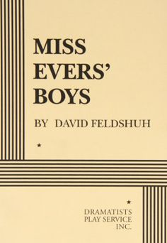 Miss Evers' Boys by David Feldshuh