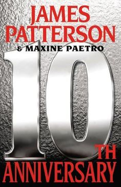 With James Patterson's white-hot speed and unquenchable action, 10th Anniversary is the most deliciously chilling Women's Murder Club book ever. Description from audiobooksnow.com. I searched for this on bing.com/images
