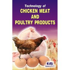 The Book Technology Of Chicken Meat And Poultry Products Covers Introduction, Principles Of Meat Processing Technology, Pre-slaughter Factors Affecting