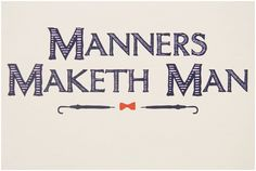manners do maketh the man