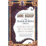 The Black Jewels: Trilogy: Daughter of the Blood / Heir to the Shadows / Queen of the Darkness (Paperback)By Anne Bishop