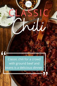 Classic chili for a crowd lets you throw a dinner party, or make a family meal, in no time. Find out what the secret is to robust, rich flavor.