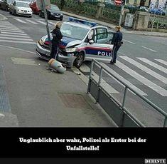 Unglaublich aber wahr, Polizei als Erster bei der Unfallstelle!   Lustige Bilder, Sprüche, Witze, echt lustig Wtf Funny, Hilarious, Laugh Out Loud, Haha, Cool Designs, Funny Quotes, Funny Pictures, Jokes, Shit Happens