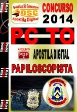 APOSTILA CONCURSO PC TO PAPILOSCOPISTA 2014  NOVO CONCURSO PC TO POLICIA CIVIL DO ESTADO DO TOCANTINS TO 2014  Polícia Civil do Estado do...