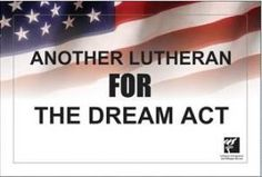 Another Lutheran for the DREAM Act