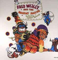 Fred Wesley and the Horny Horns - A Blow for Me a Toot to You Bernie Worrell, Randy Crawford, Bootsy Collins, Parliament Funkadelic, George Clinton, Vinyl Records For Sale, Sound Studio, Happy 40th, James Brown