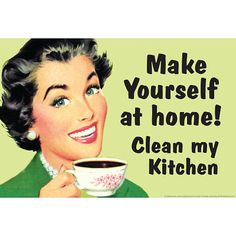 Make Yourself at Home Clean My Kitchen Funny Poster - 19x13 $4.80 #funny #poster #retro #kitchen