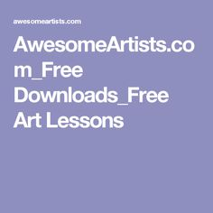 AwesomeArtists.com_Free Downloads_Free Art Lessons