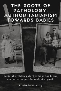 Societal problems start in babyhood, one comparative psychoanalyst argued. #KindredMedia Retelling, Roots, Movie Posters, Baby, Film Poster, Babies, Infant, Child, Film Posters