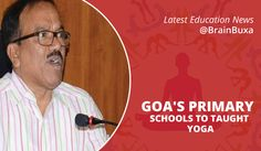 """#EducationNews Goa's Primary Schools to Taught Yoga  --   Chief Minister Laxmikant Parsekar in the Legislative Assembly said """"Yoga will be introduced in primary schools in Goa.""""Government decided to introduce yoga at primary level• On demands for grants for the education department, Parsekar said, """"We have decided to introduce yoga at primary level. For this, we have decided to appoint 60 master resource persons.""""• Parsekar also said """"His government t..."""