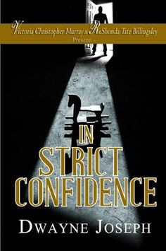 In Strict Confidence by Dwayne Joseph, http://www.amazon.com/dp/B00I60GZBY/ref=cm_sw_r_pi_dp_eVd9sb0091BPY